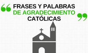 Palabras y frases de Agradecimiento Católicas