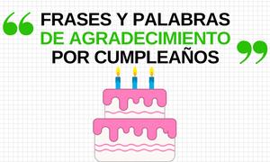 Frases y palabras de agradecimiento por mi cumpleaños