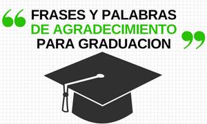 Palabras y frases de Agradecimiento para Graduacion