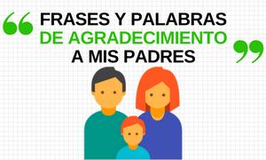 Palabras y frases de Agradecimiento a tus Padres