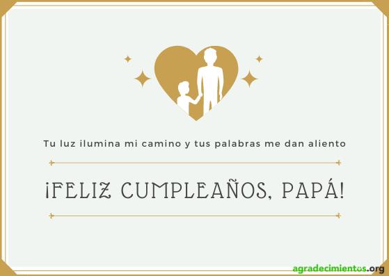 Felicitación de cumpleaños a tu padre que su luz ilumina tu camino