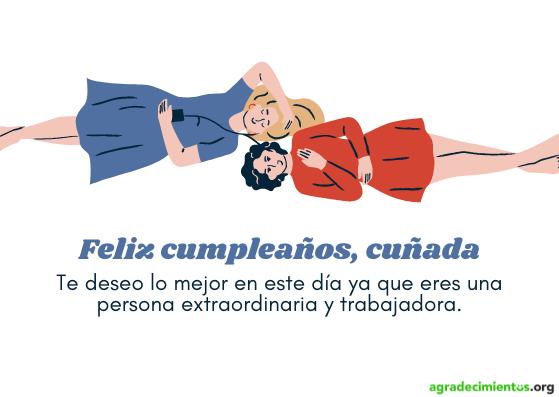 Felicidades en tu cumpleaños cuñada te deseo lo mejor