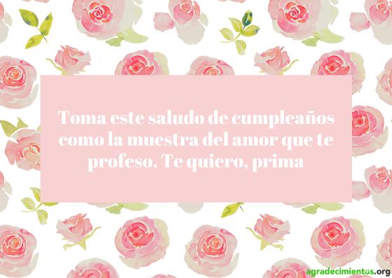 Feliz cumpleaños prima con flores. Rosas.