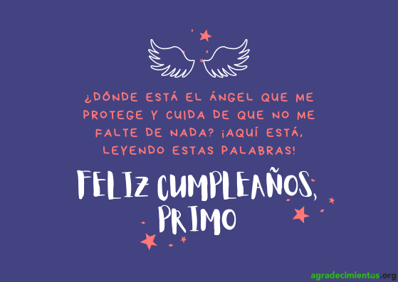 Primo te deseo un feliz cumpleaños. Dibujo de alas de angel y estrellas.