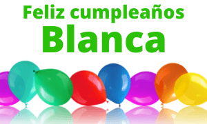 Feliz cumpleaños Blanca