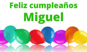 Feliz cumpleaños Miguel
